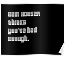 Sam Houser thinks you've had enough. Poster