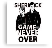 Sherlock The Game is Never Over Canvas Print
