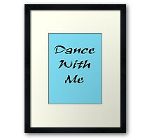 Dance With Me T-Shirt Framed Print