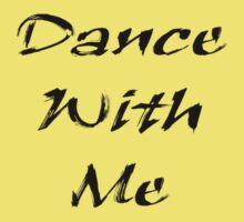 Dance With Me T-Shirt Kids Tee