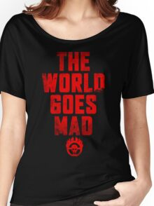 The world goes Mad ! Women's Relaxed Fit T-Shirt