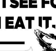 """I'm On A Seafood Diet. I See Food Then I Eat It"" Sticker"