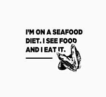 """""""I'm On A Seafood Diet. I See Food Then I Eat It"""" Unisex T-Shirt"""