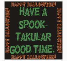 Have A Spook-Takular Good Time One Piece - Short Sleeve