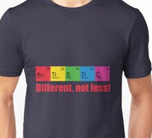 Different, not less! Unisex T-Shirt