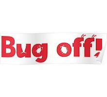 Bug off! Poster