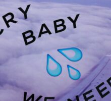 we need to cry Sticker