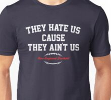 They hate us cause they ain't us Unisex T-Shirt