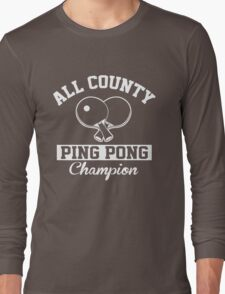 All County Ping Pong Champion Long Sleeve T-Shirt