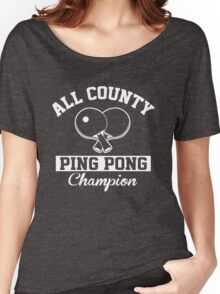 All County Ping Pong Champion Women's Relaxed Fit T-Shirt