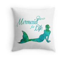 Mermaid for LIfe Throw Pillow