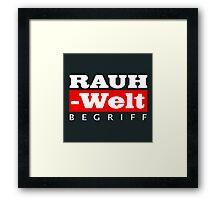 RAUH-WELT BEGRIFF : GIFT Framed Print