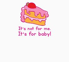 It's not for me it's for BABY! cute maternity design Womens Fitted T-Shirt