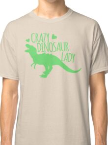 CRAZY dinosaur Lady in green Classic T-Shirt