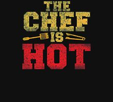 THE CHEF IS HOT (Distressed version) Unisex T-Shirt