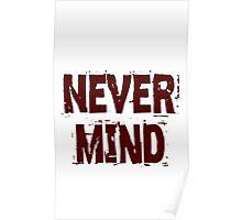 never mind Poster