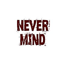 never mind Photographic Print