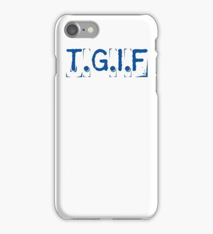 T.G.I.F iPhone Case/Skin