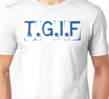 T.G.I.F Unisex T-Shirt