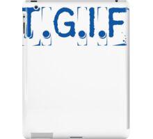 T.G.I.F iPad Case/Skin