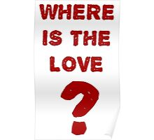 where is the love? Poster