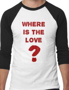 where is the love? Men's Baseball ¾ T-Shirt