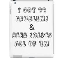 beer, no problem iPad Case/Skin