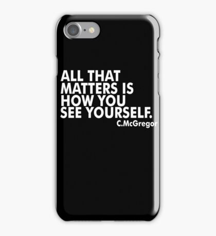 All That Matters Is How You See Yourself - McGregor iPhone Case/Skin