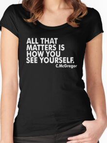 All That Matters Is How You See Yourself - McGregor Women's Fitted Scoop T-Shirt
