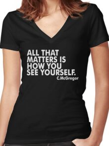 All That Matters Is How You See Yourself - McGregor Women's Fitted V-Neck T-Shirt