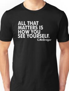 All That Matters Is How You See Yourself - McGregor Unisex T-Shirt