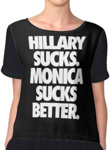 HILLARY SUCKS. MONICA SUCKS BETTER. - Alternate Chiffon Top