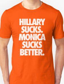 HILLARY SUCKS. MONICA SUCKS BETTER. - Alternate T-Shirt