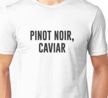 Pinot Noir, Caviar Unisex T-Shirt