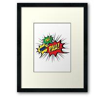 Pau! Pau! Pau! Framed Print