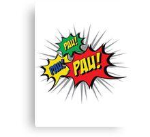 Pau! Pau! Pau! Canvas Print