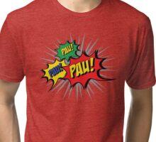 Pau! Pau! Pau! Tri-blend T-Shirt
