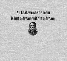 All that we see or seem is but a dream within a dream Classic T-Shirt