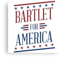 Bartlet for america Canvas Print