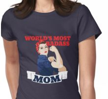 Worlds most badass MOM Womens Fitted T-Shirt