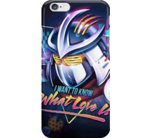 I Want to Know What Love Is iPhone Case/Skin