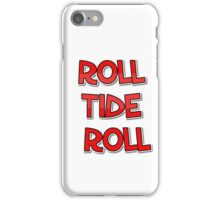 Roll Tide Roll iPhone Case/Skin