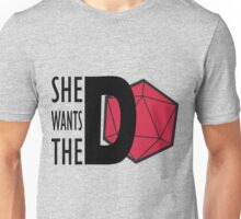 She Wants the D(20) Unisex T-Shirt