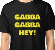 Gabba Gabba Hey Classic T-Shirt