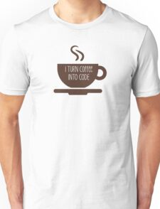 I Turn Coffee Into Code Unisex T-Shirt