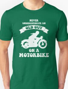 Never underestimate an old guy on a motorbike T-Shirt