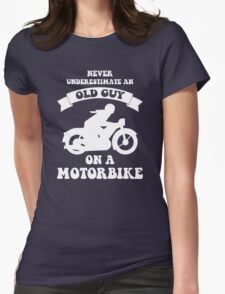 Never underestimate an old guy on a motorbike Womens Fitted T-Shirt