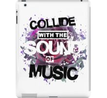 Collide with the Sound of Music iPad Case/Skin