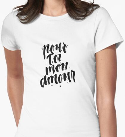 Pour Toi Mon Amour Womens Fitted T-Shirt