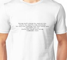 """Heroes aren't always the ones..."" -Cassandra Clare Unisex T-Shirt"